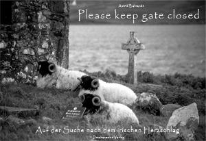 Please keep gate closed – Auf der Suche nach dem irischen Herzschlag