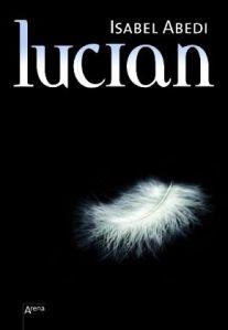 """""""Lucian"""" von Isabel Abedi"""