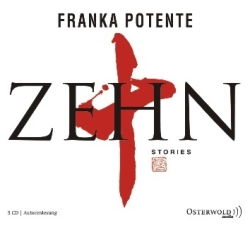 "Rezension zu Franka Potentes Erzählungen ""Zehn"""