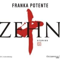 """Rezension zu Franka Potentes Erzählungen """"Zehn"""""""